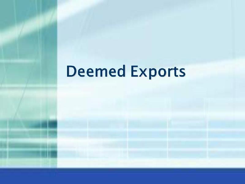 Deemed Export Services