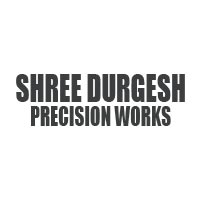 Shree Durgesh Precision Works