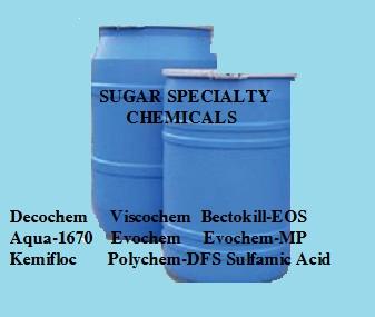 Sugar Processing Chemicals (DECOCHEM, VISCOCHEM, BECTOKILL-EOS, AQUA-1670, EVOCHEM, EVOCHEM-MP, KEMIFLOC, POLYCHEM-DFS, SULFAMIC ACID)