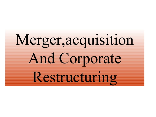 Corporate Restructuring, Mergers, Demergers and Amalgamation