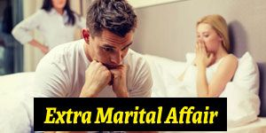Extra Marital Affair Problem Solution