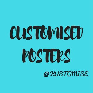 Customised Posters