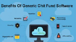 Benefits Of Generic Chit Fund Software