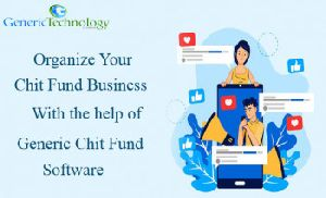 Organize your chit fund business with Generic Chit Fund Software