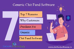 Top 7 Reasons Why Customer Purchase Generic Chit Fund Software