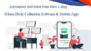 Automate and Error Free GTech Daily Collection Software With Mobile Apps