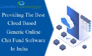 Providing The Best Cloud Based Generic Online Chit Fund Software In India