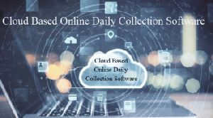 Cloud Based Online Daily Collection Software